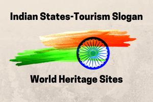 Indian States-Toursim Slogan and World Heritage Sites
