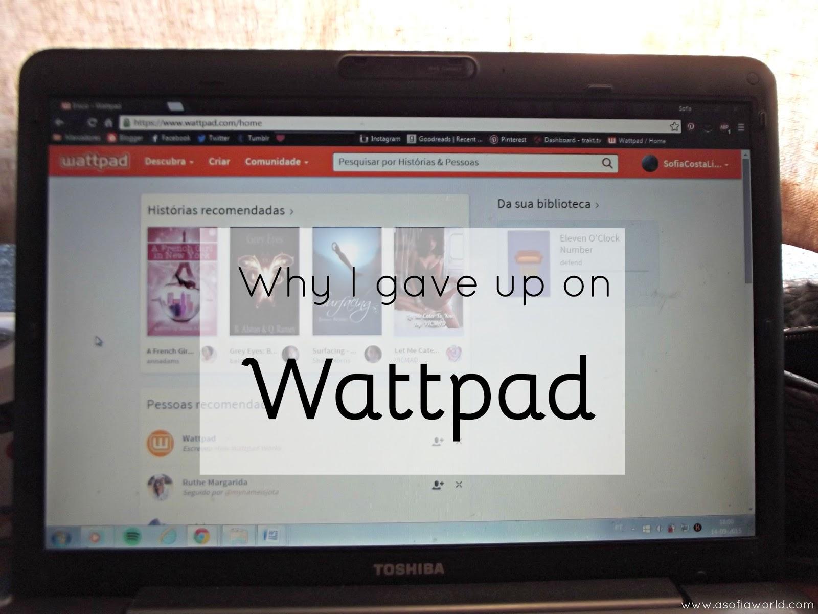 Why I gave up on Wattpad
