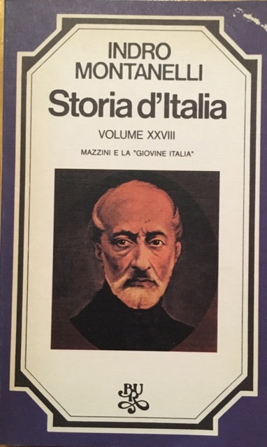 """Indro Montanelli - Storia d'Italia. Volume XXVIII. Mazzini e la """"Giovine Italia"""". Anno 1976. Rizzoli - Editore, Milano"""