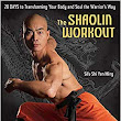 Book Review: The Shaolin Workout: 28 Days To Transforming Your Body and Soul The Warriors Way by Shin Yan Ming