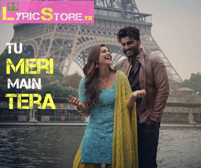TU MERI MAIN TERA – LYRICS | Namaste England | Rahat Fateh Ali Khan, Latest song lyrics, Rahat fateh ali khan song lyrics