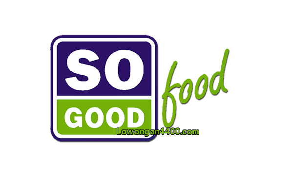 Lowongan Kerja PT. So Good Food Manufacturing