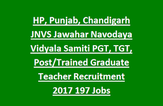 HP, Punjab, Chandigarh JNVS Jawahar Navodaya Vidyala Samiti PGT, TGT, Post, Trained Graduate Teacher, Staff Nurse, FCSA Recruitment 2017 197 Govt Jobs