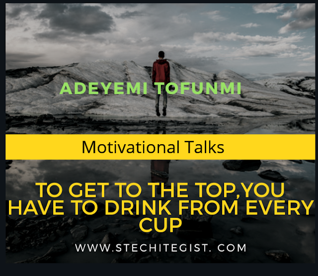 To get to the Top, you have to drink from every Cup