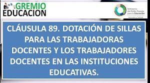 Cláusula 89. Dotación de sillas para las trabajadoras docentes y los trabajadores docentes en las instituciones educativas.