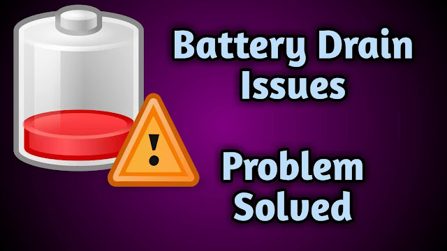 Mobile Battery Drai Problems, Drain Issues Solved