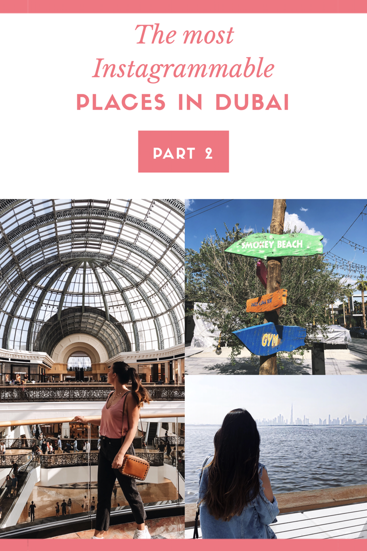 The Most Instagrammable Places in Dubai - Part 2