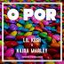 Lil Kesh - O por feat. Naira Marley