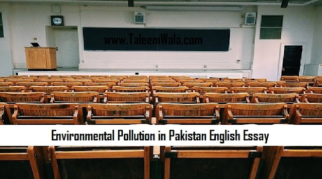 Environmental Pollution in Pakistan English Essay for BA, MA Classes