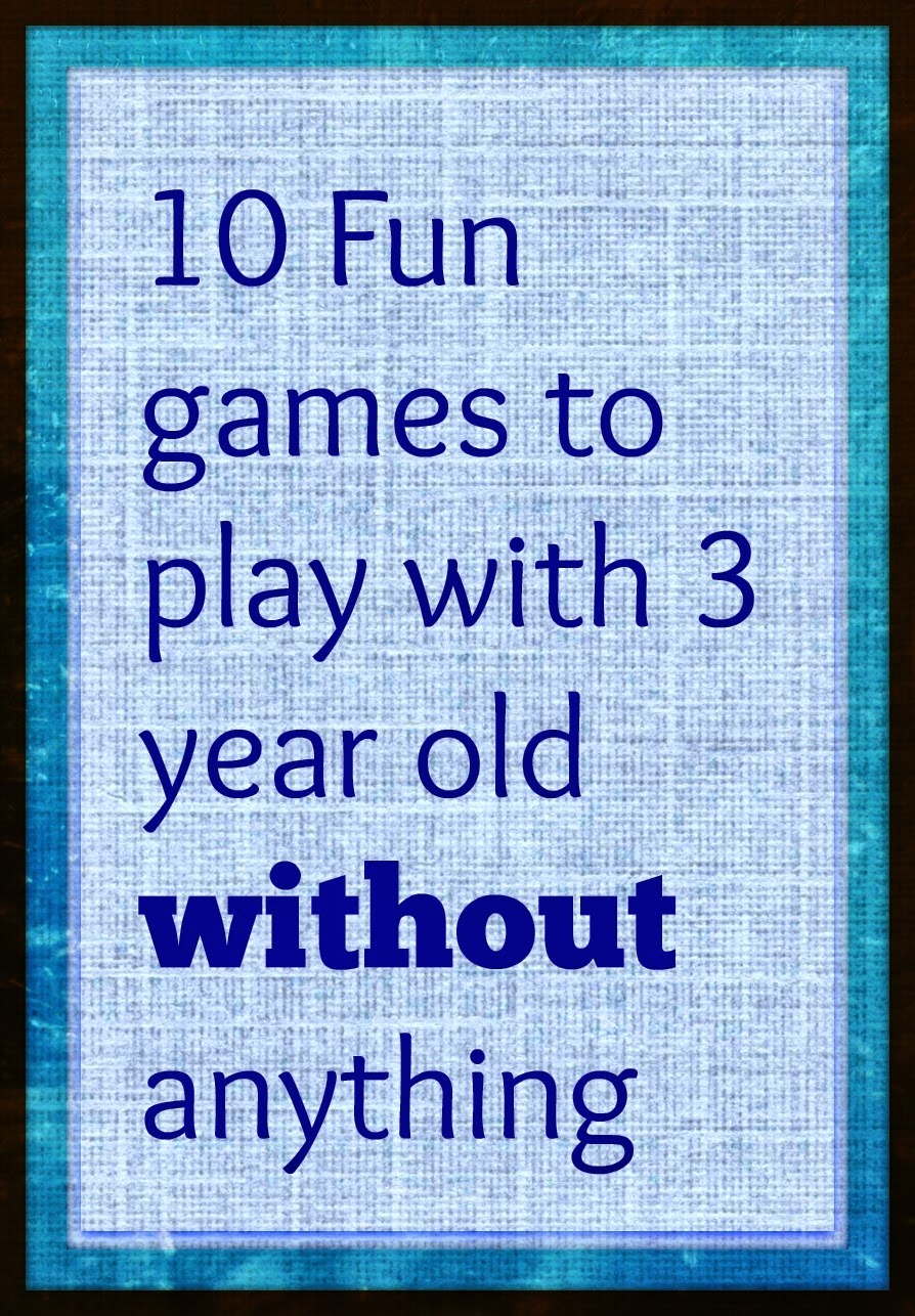 Games To Play With 3 Year Old Without Anything Sparklingbuds