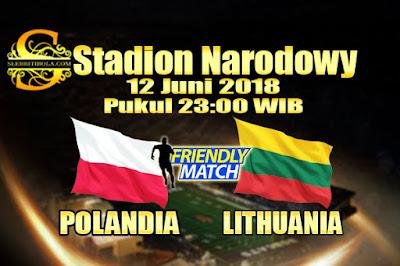 JUDI BOLA DAN CASINO ONLINE - PREDIKSI PERTANDINGAN PERSAHABATAN POLAND VS LITHUANIA 12 JUNI 2018