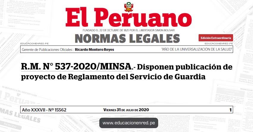 R. M. N° 537-2020/MINSA.- Disponen publicación de proyecto de Reglamento del Servicio de Guardia