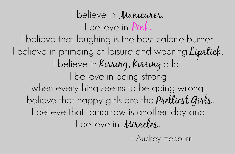 Audrey Hepburn I Believe in Pink Manicures by ...  |Audrey Hepburn Quotes I Believe In Manicures
