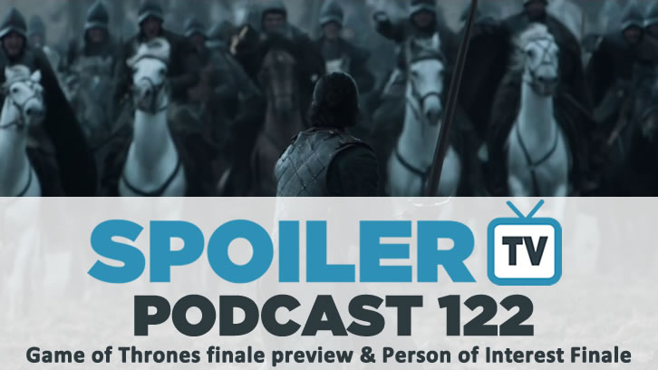 STV Podcast 122 - Game of Thrones Battle of the B Review & Person of Interest series finale thoughts