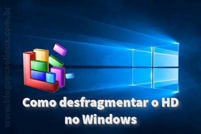 Como desfragmentar o HD no Windows