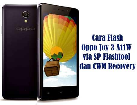 Cara Flash Oppo Joy 3 A11W via SP Flashtool dan CWM Recovery