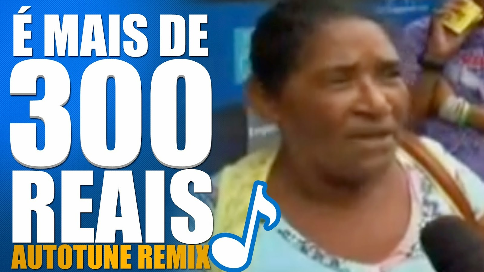 video meme é mais de 300 reais