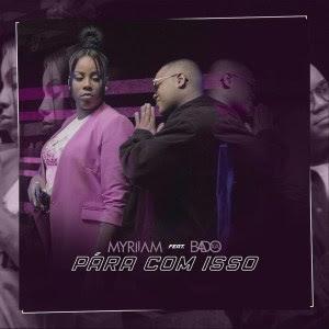 Myriiam – Pára Com Isso (feat. Badoxa) Kizomba 2019 DOWNLOAD