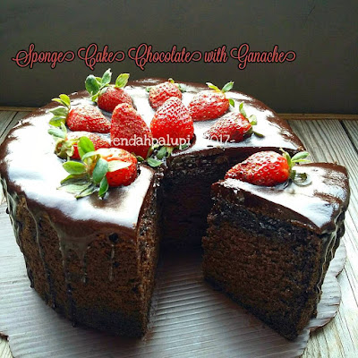 Resep SPONGE CAKE CHOCOLATE with GANACHE By @endahpalupid