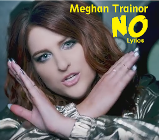Lyrics Meghan trainor NO