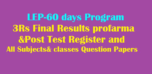 3Rs Final Results profarma to be submitted to MEO - LEP 3Rs Post Test Register and All Subjects All classes Question Papers