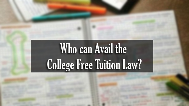 Who can Avail the College Free Tuition Law?