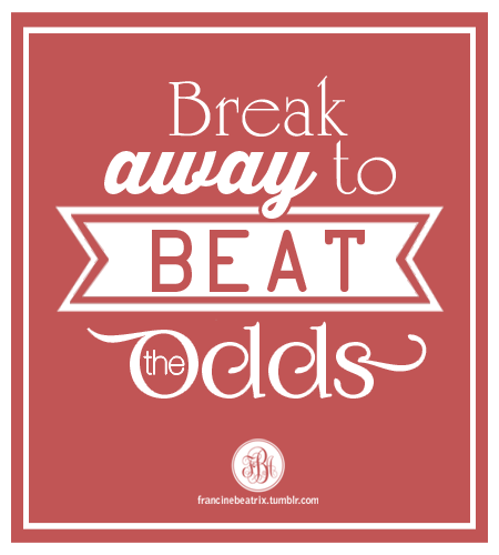 Break away to beat the odds - lyrics from Infinity by Against the Current