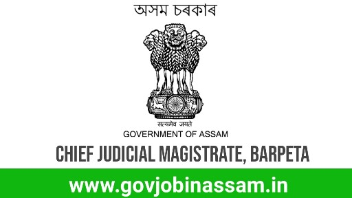 Chief Judicial Magistrate Barpeta Recruitment 2018, govjobinassam