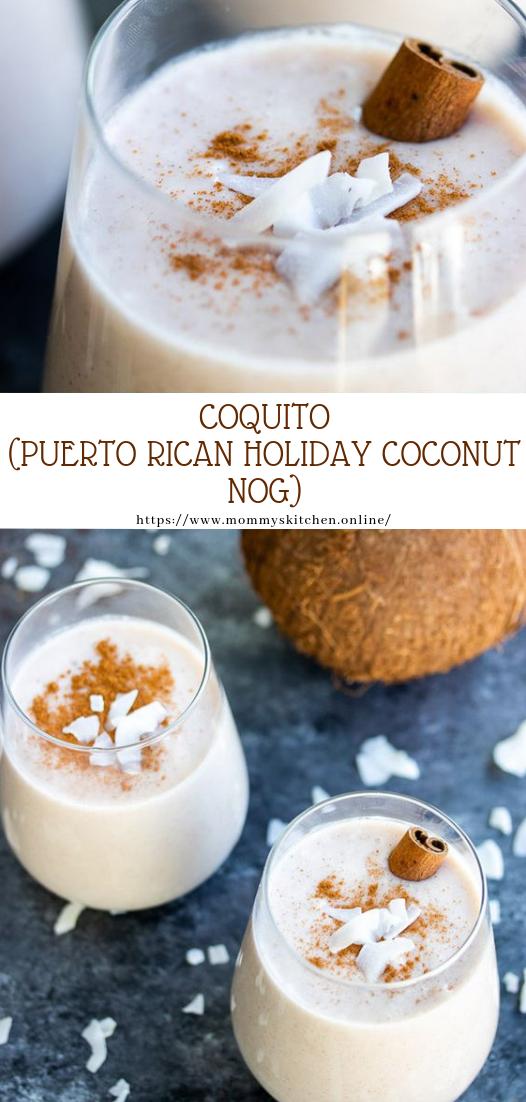 COQUITO (PUERTO RICAN HOLIDAY COCONUT NOG) #recipe #drinks