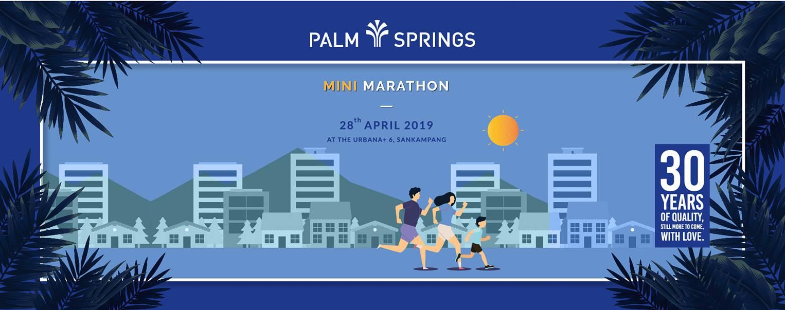 งานวิ่งมิริมาราธอน Palm Springs Mini Marathon วันอาทิตย์ที่ 28 เมษายน 2562 ณ โครงการ The Urbana+6 อำเภอสันกำแพง จังหวัดเชียงใหม่