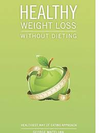 free download Healthy Weight Loss Without Dieting By George Mateljan
