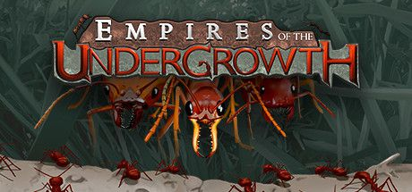 Download Game Empires of the Undergrowth