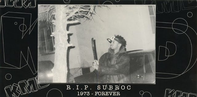 Rest In Peace Subroc KMD