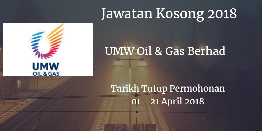 Jawatan Kosong UMW Oil & Gas Berhad  01 - 21 April 2018