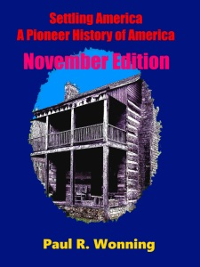 Settling America – A Pioneer History of America - November Edition