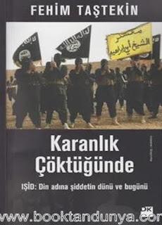 Fehim Taştekin - Karanlık Çöktüğünde- IŞlD - Din adına şiddetin dünü ve bugünü