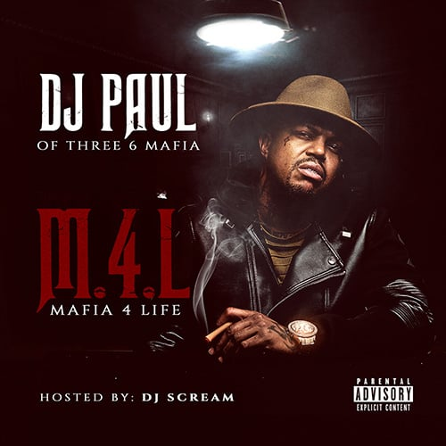 Ouça e baixe a mixtape 'Mafia 4 Life' do DJ PAUL