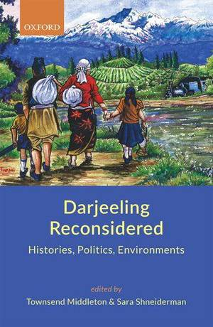 Darjeeling Reconsidered — Histories, Politics, Environments review