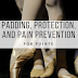 Padding, Protection, and Pain Prevention