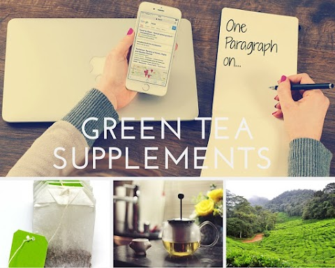 One Paragraph on Green Tea Supplements