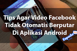 Cara Mengatasi Video Facebook Autoplay Di Android
