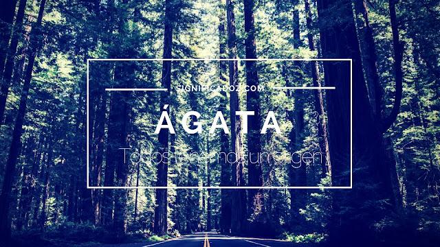 Significado y Origen del Nombre Agata ¿Que significa?