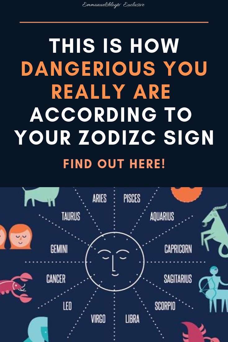 How Dangerous You Truly Are According To Your Zodiac Sign - Find Out Here!