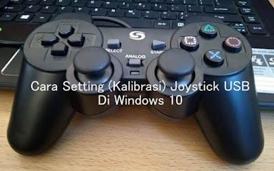 Cara kalibrasi STICK (gamepad)  USB di Windows 10