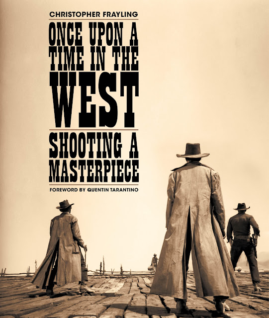 Christopher Frayling Once Upon A Time In The West Shooting a Masterpiece