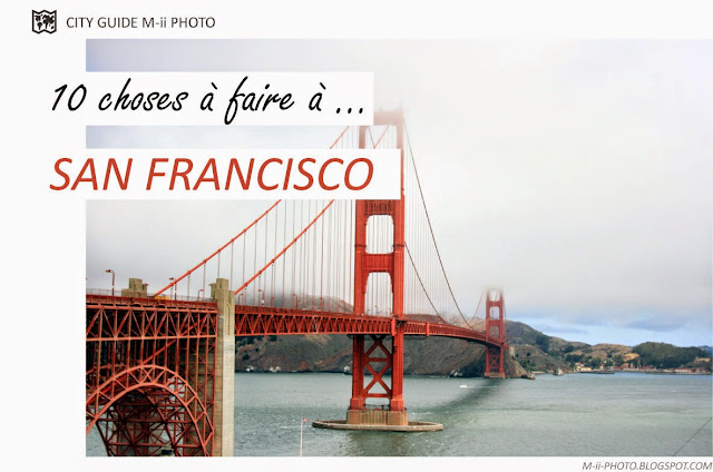 M-ii Photo : 10 choses à faire à San Francisco