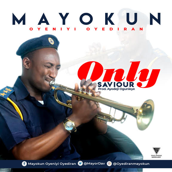 [Music + Lyrics] Mayokun Oyediran – Only Saviour |@MayorDav