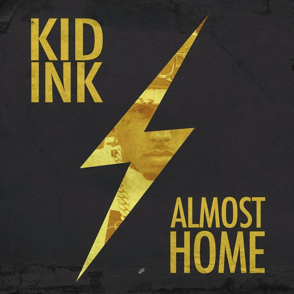 Kid Ink - Almost Home - EP Cover