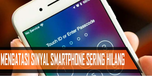 Sinyal Smartphone Sering Hilang