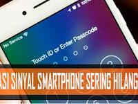 Cara Mengatasi Sinyal Smartphone Sering Hilang